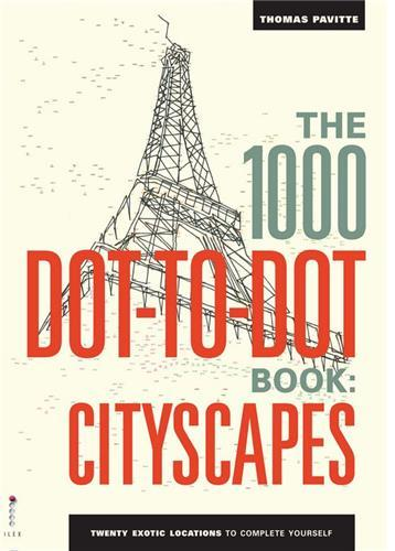 1000 DOT TO DOTS CITISCAPES: TWENTY EXOTIC LOCATIONS TO COMPLETE YOURSELF /ANGLAIS