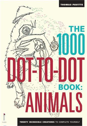 1000 DOT TO DOTS ANIMALS: TWENTY INCREDIBLE CREATURES TO COMPLETE YOURSELF /ANGLAIS