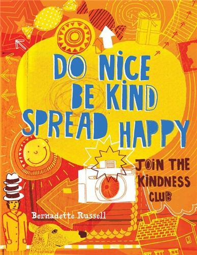 DO NICE, BE KIND, SPREAD HAPPY JOIN THE KINDNESS CLUB /ANGLAIS