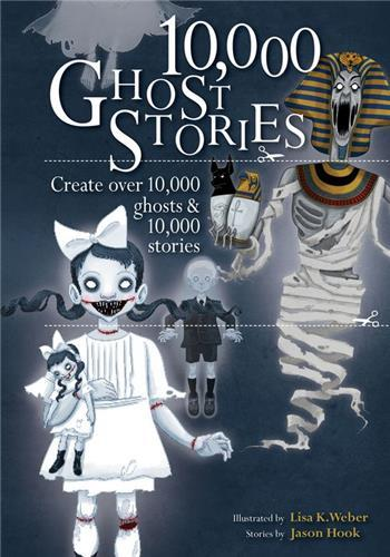 10,000 GHOST STORIES CREATE OVER 10,000 GHOSTS AND 10,000 STORIES /ANGLAIS