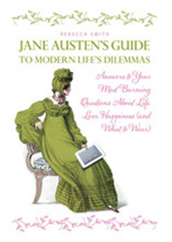 JANE AUSTEN'S GUIDE TO MODERN LIFE'S DILEMMAS /ANGLAIS