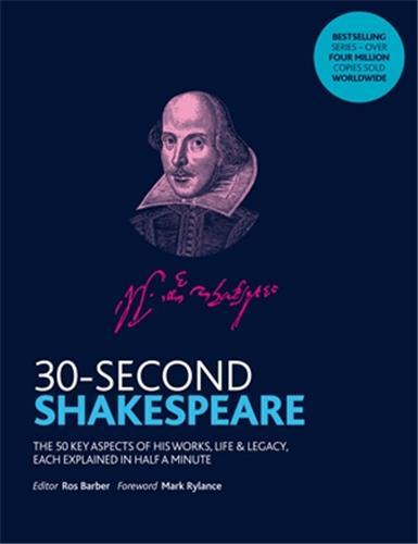 30 SECOND SHAKESPEARE (PAPERBACK) /ANGLAIS