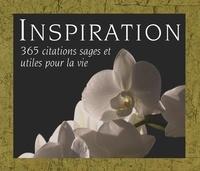 INSPIRATION - 365 CITATIONS SAGES ET UTILES POUR LA VIE