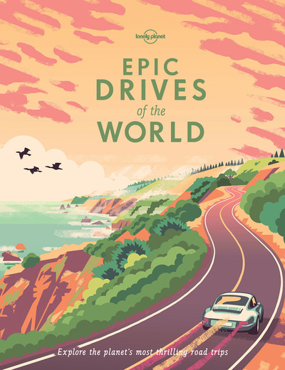 EPIC DRIVES OF THE WORLD 1ED -ANGLAIS-