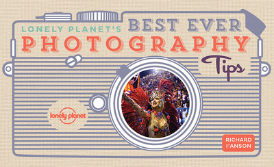 LONELY PLANET'S BEST EVER PHOTOGRAPHY TIPS 2ED -ANGLAIS-