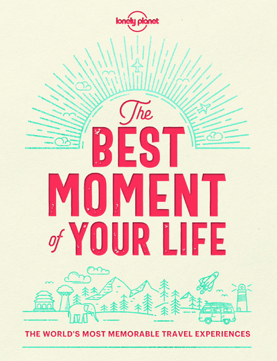 THE BEST MOMENT OF YOUR LIFE 1ED -ANGLAIS-