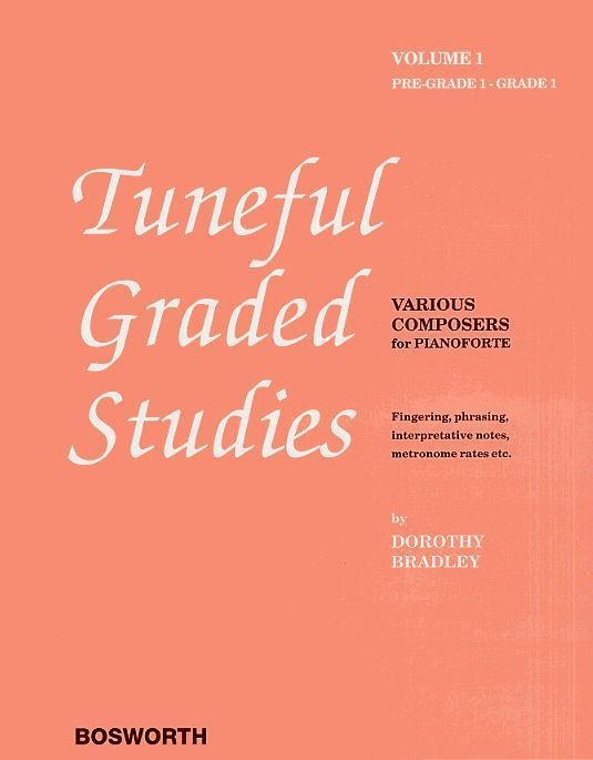 DOROTHY BRADLEY: TUNEFUL GRADED STUDIES VOLUME 1 - PRE-GRADE TO GRADE 1 PIANO