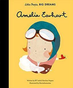 LITTLE PEOPLE BIG DREAMS AMELIA EARHART /ANGLAIS