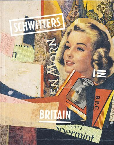 SCHWITTERS IN BRITAIN /ANGLAIS