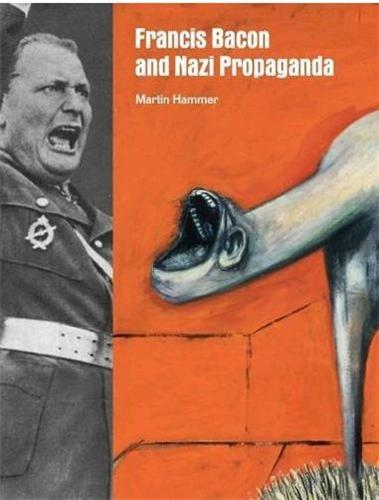 FRANCIS BACON AND NAZI PROPAGANDA /ANGLAIS