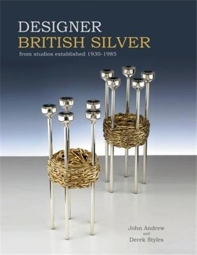 DESIGNER BRITISH SILVER FROM STUDIOS ESTABLISHED 1930-1985 /ANGLAIS