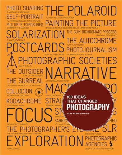 100 IDEAS THAT CHANGED PHOTOGRAPHY /ANGLAIS