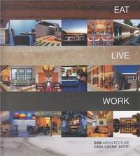 EAT LIVE WORK CCS ARCHITECTURE /ANGLAIS