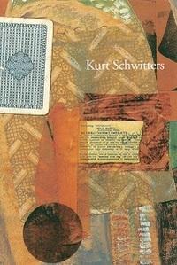 KURT SCHWITTERS: ARTIST PHILOSOPHER /ANGLAIS