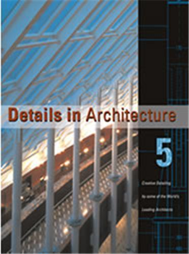 DETAILS IN ARCHITECTURE VOL5 /ANGLAIS