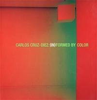 CARLOS CRUZ-DIEZ: INFORMED BY COLOR /ANGLAIS