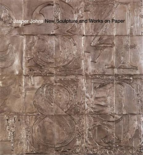 JASPER JOHNS: NEW SCULPTURE AND WORKS ON PAPER /ANGLAIS