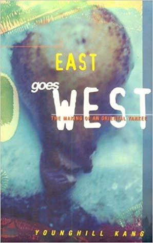 YOUNGHILL KANG EAST GOES WEST /ANGLAIS