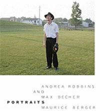 ANDREA ROBBINS & MAX BECHER: PORTRAITS /ANGLAIS