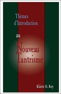 THEMES D'INTRODUCTION AU NOUVEAU TANTRISME