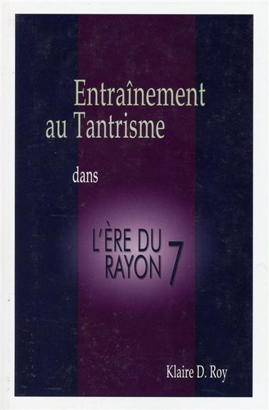 ENTRAINEMENT AU TANTRISME DANS L'ERE DU RAYON 7