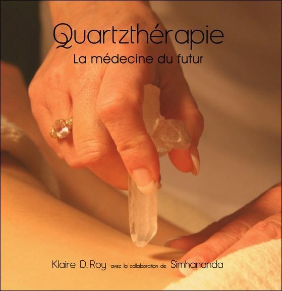 QUARTZTHERAPIE - LA MEDECINE DU FUTUR