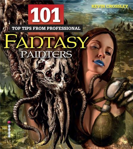 101 TOP TIPS FROM PROFESSIONAL FANTASY PAINTERS /ANGLAIS