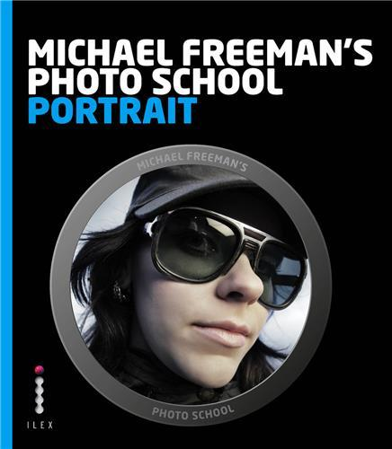 MICHAEL FREEMAN'S PHOTO SCHOOL: PORTRAIT /ANGLAIS