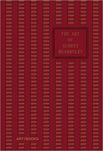 THE ART OF AUBREY BEARDSLEY /ANGLAIS