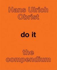 HANS ULRICH OBRIST DO IT THE COMPENDIUM /ANGLAIS