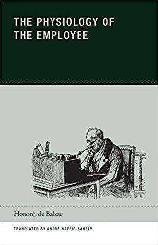 HONORE DE BALZAC THE PHYSIOLOGY OF THE EMPLOYEE /ANGLAIS