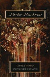 GABRIELLE WITTKOP MURDER MOST SERENE /ANGLAIS