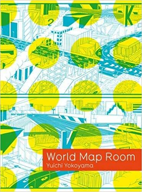 YUICHI YOKOYAMA WORLD MAP ROOM /ANGLAIS