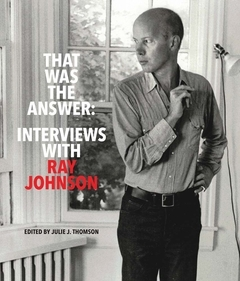 THAT WAS THE ANSWER : INTERVIEWS WITH RAY JOHNSON /ANGLAIS
