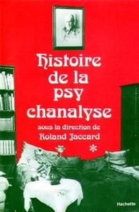 HISTOIRE DE LA PSYCHANALYSE TOME I