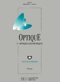 OPTIQUE - OPTIQUE GEOMETRIQUE - TOME 1