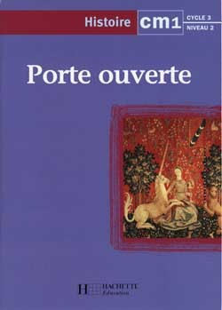 PORTE OUVERTE HISTOIRE CM1 - CAHIER D'ACTIVITES - ED.1997
