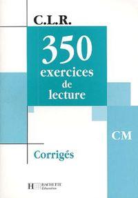 CLR 350 EXERCICES DE LECTURE CM - CORRIGES - ED.2003