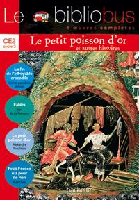 LE BIBLIOBUS N  16 CE2 - LE PETIT POISSON D'OR - LIVRE DE L'ELEVE - ED.2006