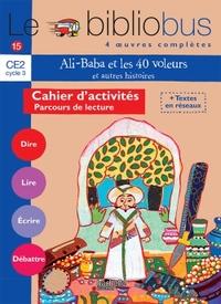 LE BIBLIOBUS N  15 CE2 - ALI BABA ET LES 40 VOLEURS - CAHIER D'ACTIVITES - ED.2006