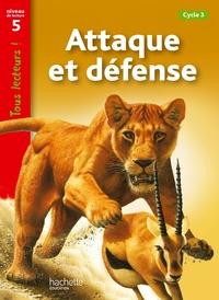 ATTAQUE ET DEFENSE NIVEAU 5 - TOUS LECTEURS ! - ED.2011