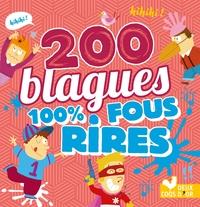 200 BLAGUES 100% FOUS RIRES