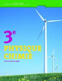 ETINCELLE PHYSIQUE CHIMIE 3E - LIVRE ELEVE - EDITION 2008