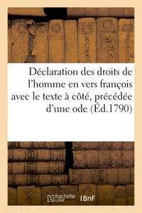 DECLARATION DES DROITS DE L'HOMME EN VERS FRANCOIS AVEC LE TEXTE A COTE, PRECEDEE D'UNE ODE