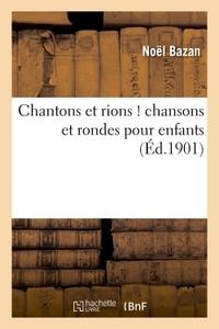 CHANTONS ET RIONS ! CHANSONS ET RONDES POUR ENFANTS