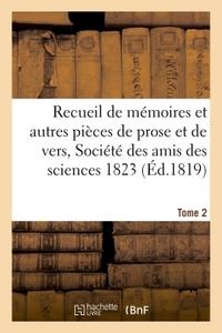 RECUEIL DE MEMOIRES ET AUTRES PIECES DE PROSE ET DE VERS, SOCIETE DES AMIS DES SCIENCES 1823 TOME 2