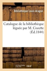 CATALOGUE DE LA BIBLIOTHEQUE LEGUEE PAR M. COZETTE
