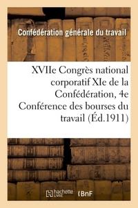 XVIIE CONGRES NATIONAL CORPORATIF XIE DE LA CONFEDERATION ET 4E CONFERENCE DES BOURSES DU TRAVAIL