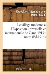 LE VILLAGE MODERNE A L'EXPOSITION UNIVERSELLE ET INTERNATIONALE DE GAND 1913
