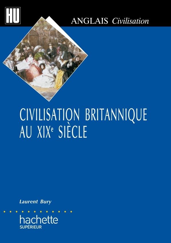 CIVILISATION BRITANNIQUE AU XIXE SIECLE